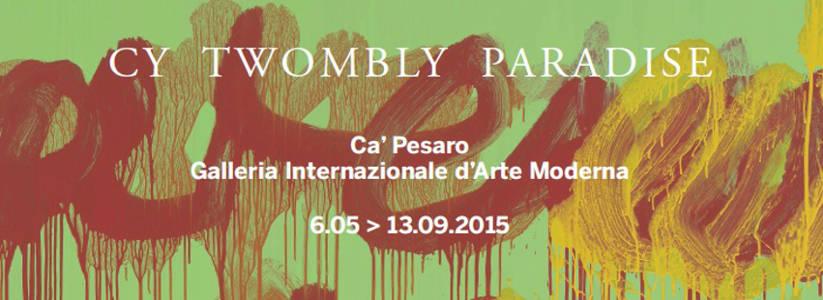 Visita la monografica del maestro Cy Twombly a Ca'Pesaro dal 6 maggio al 13 settembre 2015